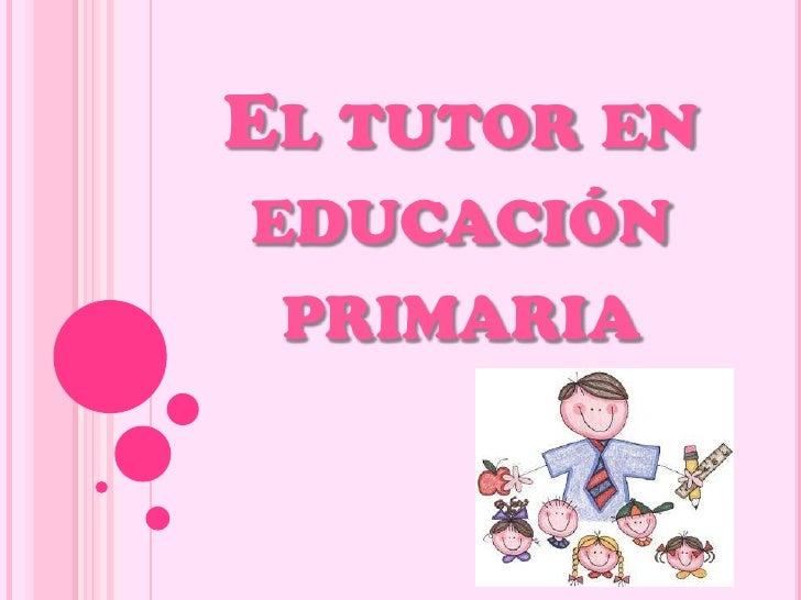 El tutor  en educación primaria
