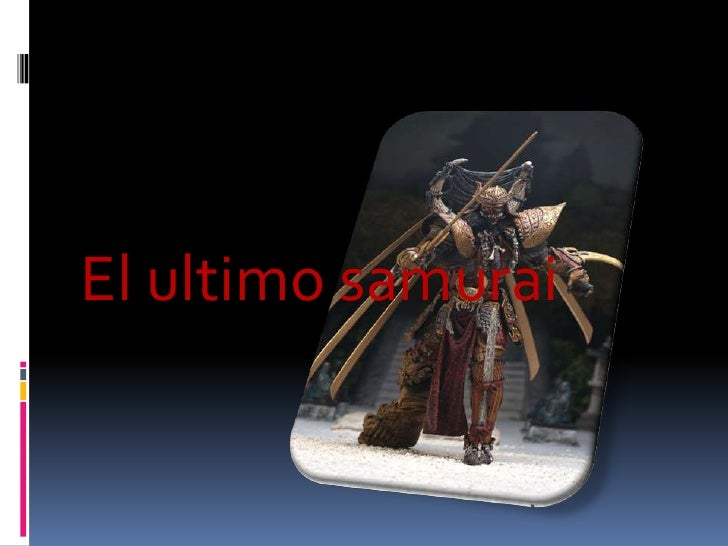 El ultimo samurai<br />