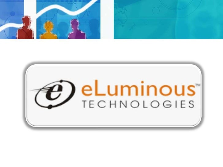 • eluminous was launched 9years back and we have  around 200 clients with repeated projects.• We are Indian based company ...