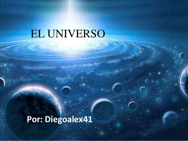 EL UNIVERSO  Por: Diegoalex41