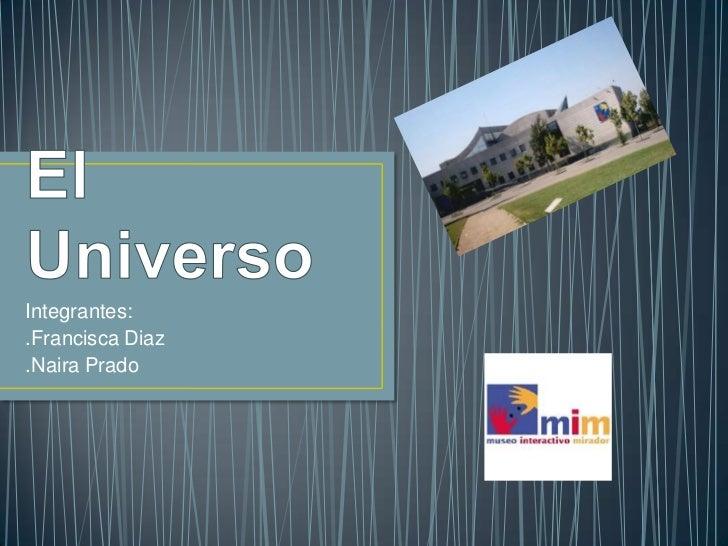 Integrantes:.Francisca Diaz.Naira Prado
