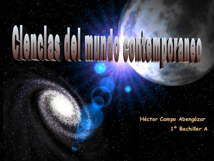 Ciencias del mundo contemporaneo Héctor Campo Abengózar  1º Bachiller A