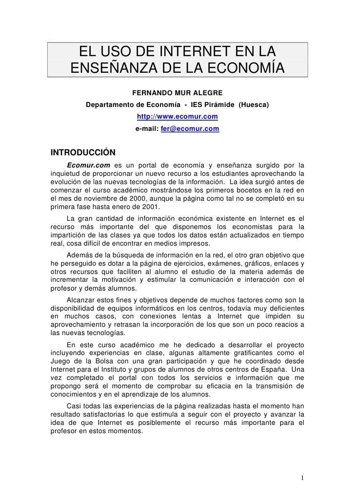 EL USO DE INTERNET EN LA       ENSEÑANZA DE LA ECONOMÍA                          FERNANDO MUR ALEGRE           Departament...
