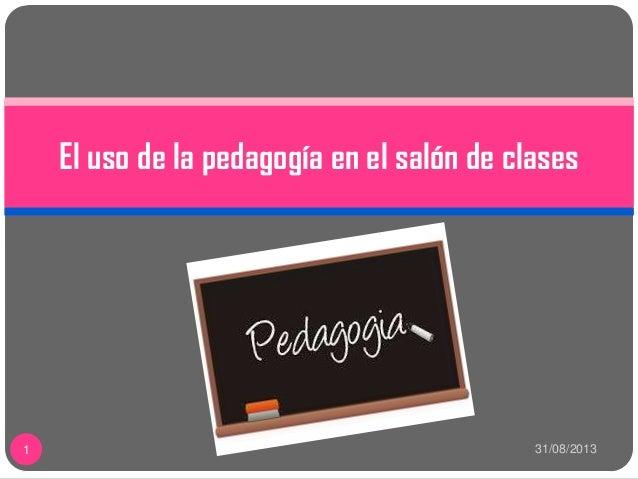 El uso de la pedagogía en el salón de clases