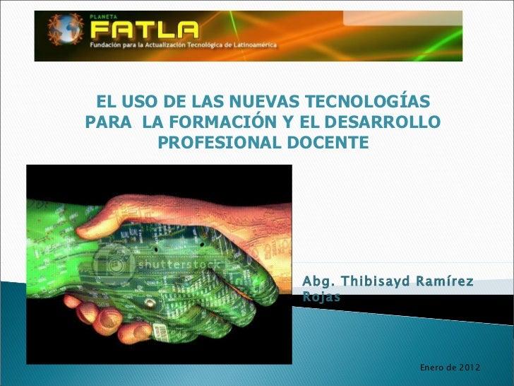 El uso de las nuevas tecnologías para  la formación y el desarrollo profesional docente