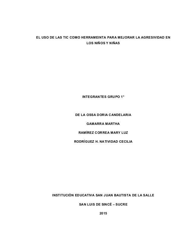 EL USO DE LAS TIC COMO HERRAMEINTA PARA MEJORAR LA AGRESIVIDAD EN LOS NIÑOS Y NIÑAS INTEGRANTES GRUPO 1° DE LA OSSA DORIA ...