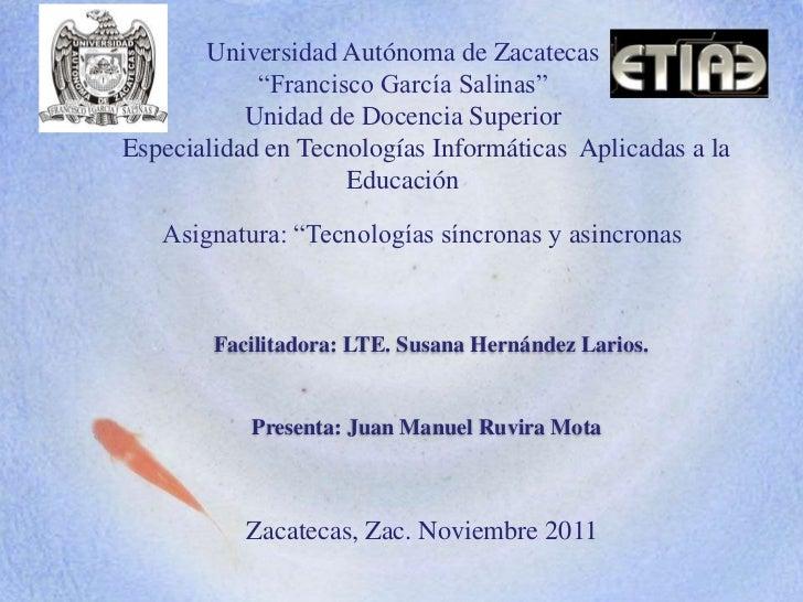 """Universidad Autónoma de Zacatecas            """"Francisco García Salinas""""           Unidad de Docencia SuperiorEspecialidad ..."""