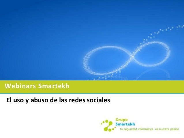 Webinars SmartekhEl uso y abuso de las redes sociales