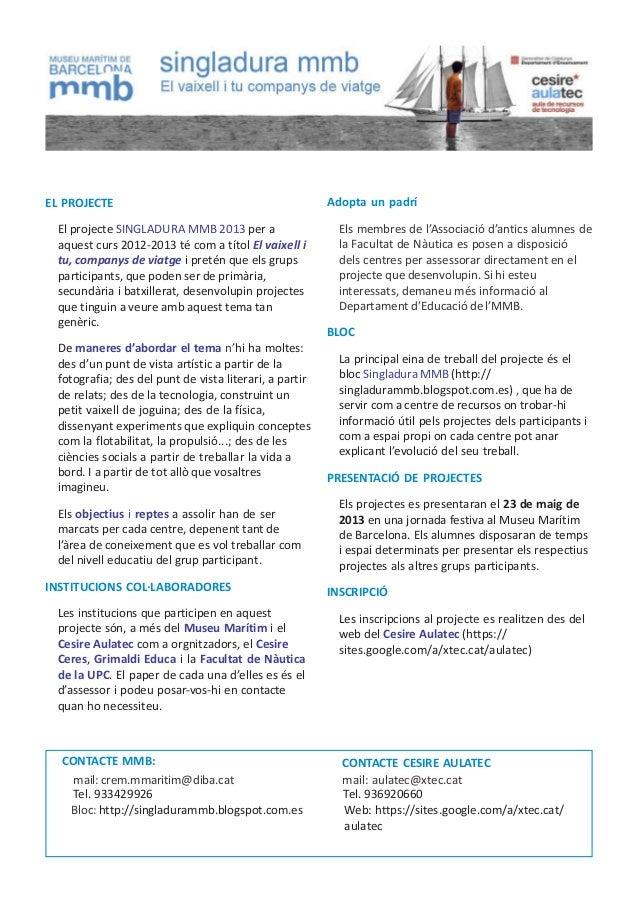 EL PROJECTE                                             Adopta un padrí El projecte SINGLADURA MMB 2013 per a             ...