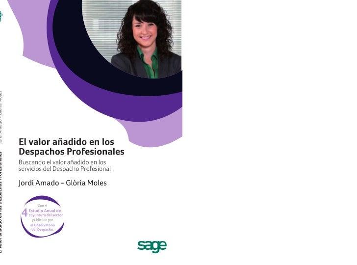 El valor añadido en los        Despachos ProfesionalesBuscando el valor añadido en los servicios del Despacho Profesional ...
