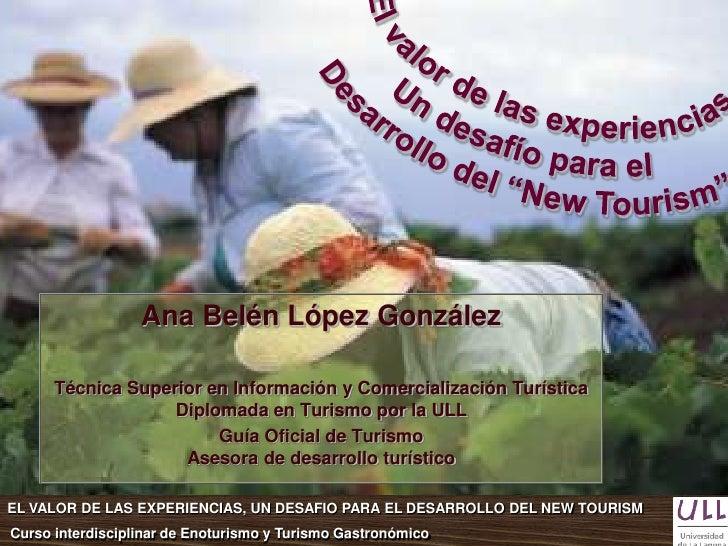 Ana Belén López González      Técnica Superior en Información y Comercialización Turística                   Diplomada en ...