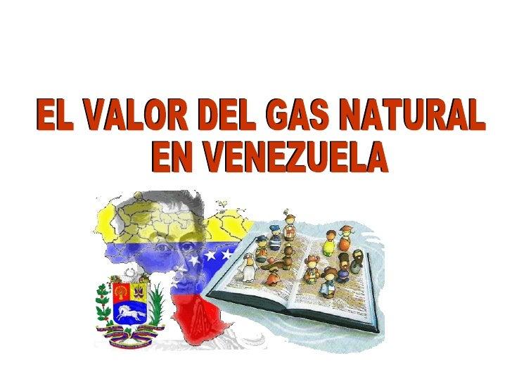 El valor del gas en Venezuela