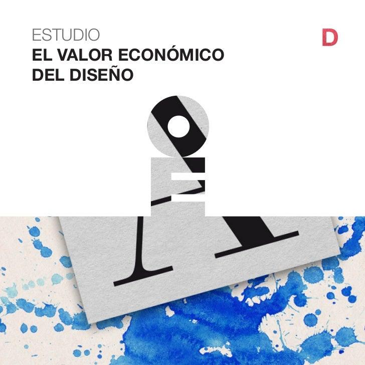 ESTUDIO                                ESTUDIO EL VALOR ECONÓMICO DEL DISEÑO                                              ...