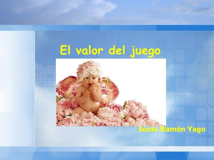 El valor del juego Sonia Ramón Yago