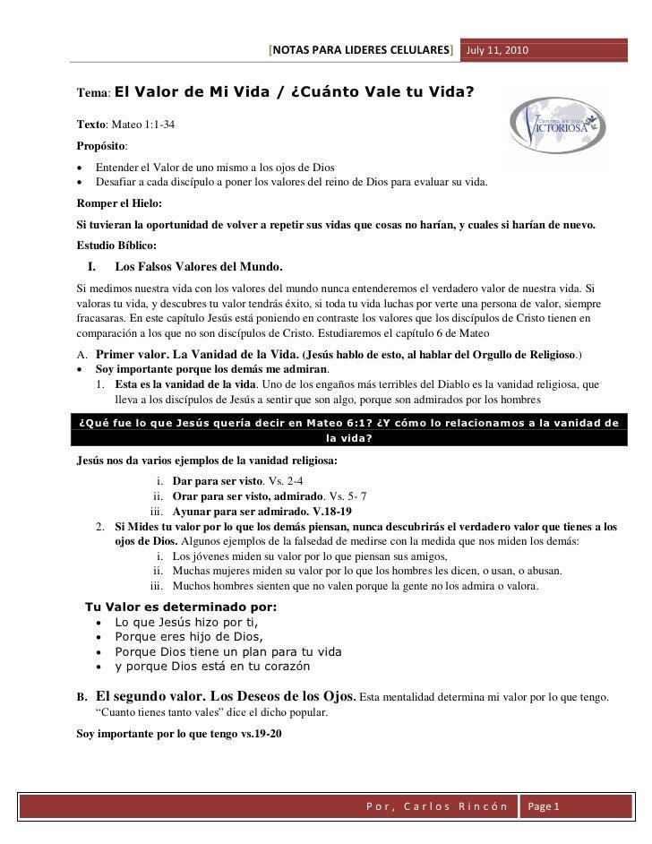 [NOTAS PARA LIDERES CELULARES]             July 11, 2010   Tema: El Valor de Mi Vida / ¿Cuánto Vale tu Vida?  Texto: Mateo...