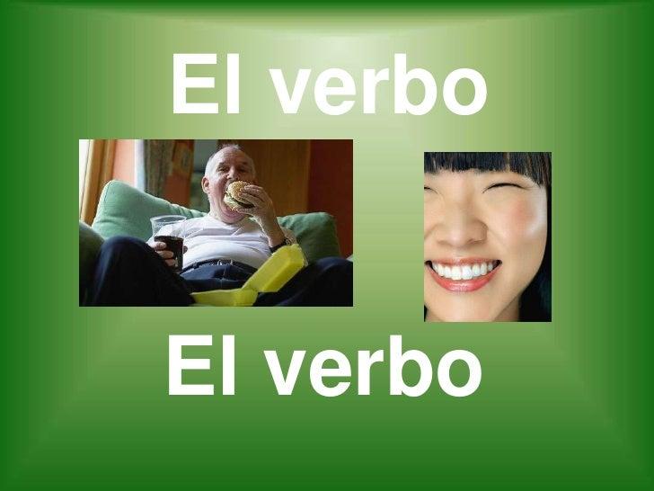 El verbo<br />El verbo<br />