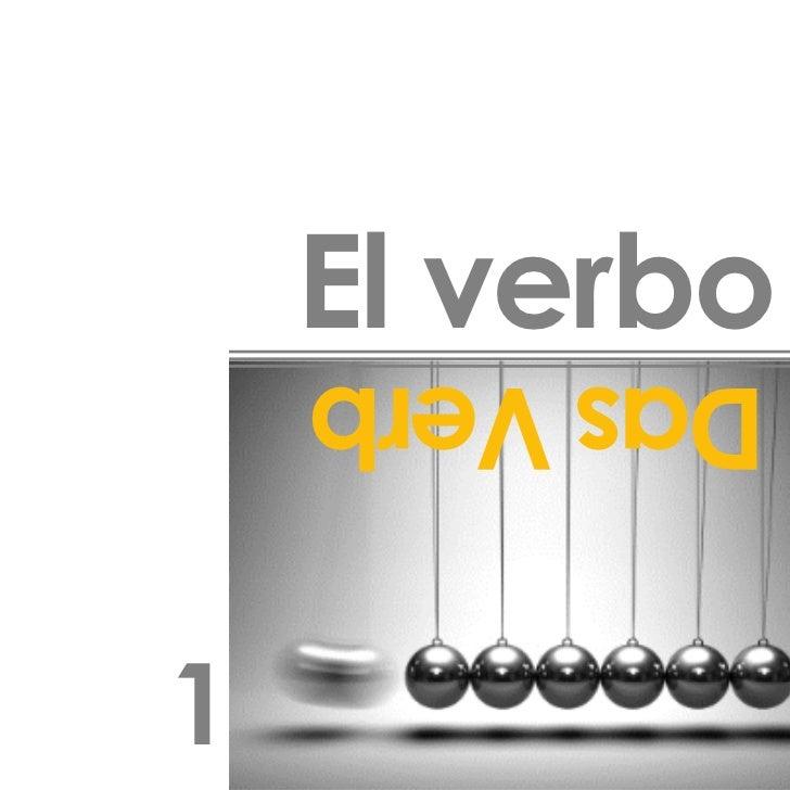 El verbo    Das Verb1