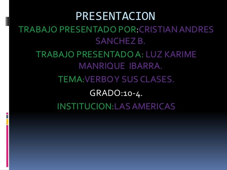 PRESENTACIONTRABAJO PRESENTADO POR:CRISTIAN ANDRES               SANCHEZ B.   TRABAJO PRESENTADO A: LUZ KARIME            ...