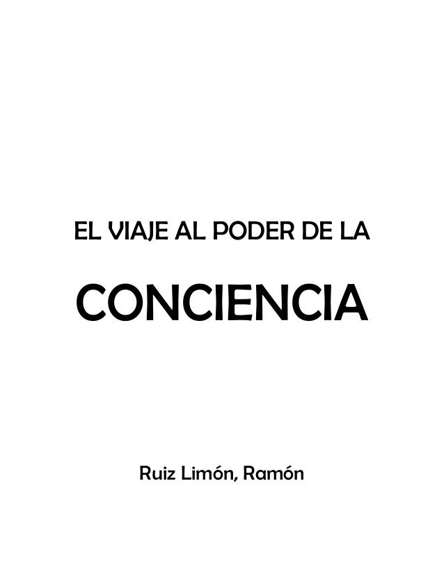 EL VIAJE AL PODER DE LA CONCIENCIA Ruiz Limón, Ramón