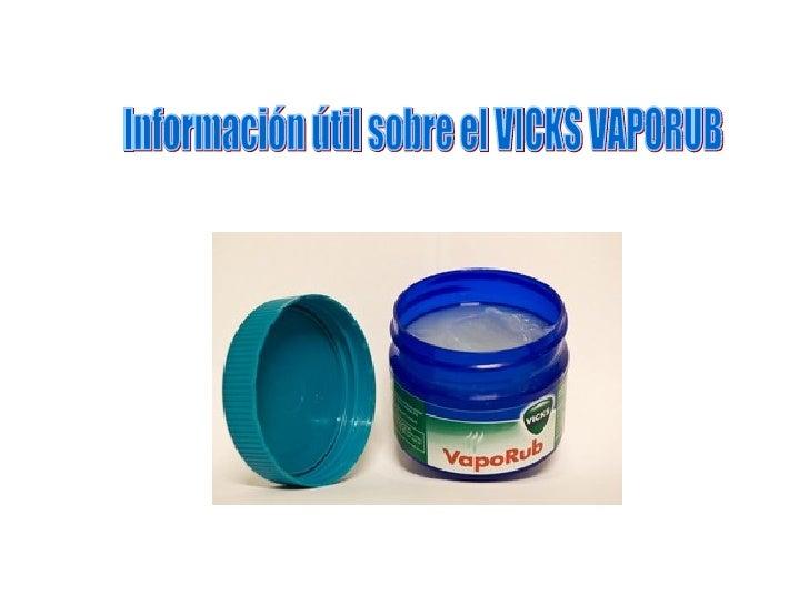 Información útil sobre el VICKS VAPORUB