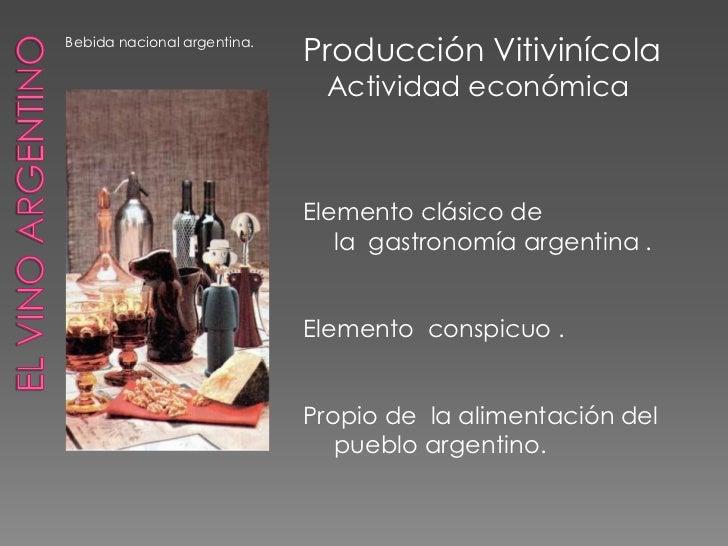Bebida nacional argentina.                             Producción Vitivinícola                              Actividad econ...