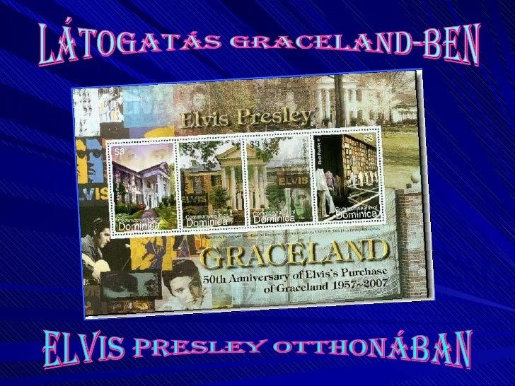 LÁTOGATÁS GRACELAND-BEN ELVIS PRESLEY OTTHONÁBAN