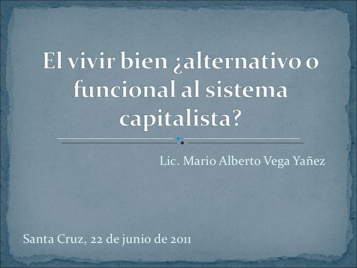 Lic. Mario Alberto Vega Yañez Santa Cruz, 22 de junio de 2011