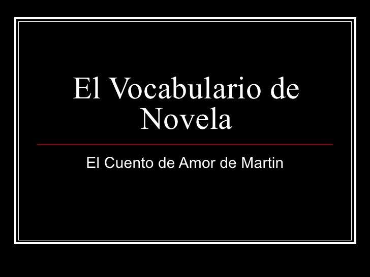El Vocabulario de Novela El Cuento de Amor de Martin