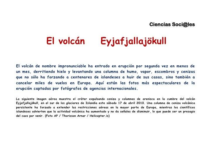 Ciencias Soci@les                       El volcán                           Eyjafjallajökull  El volcán de nombre impronun...