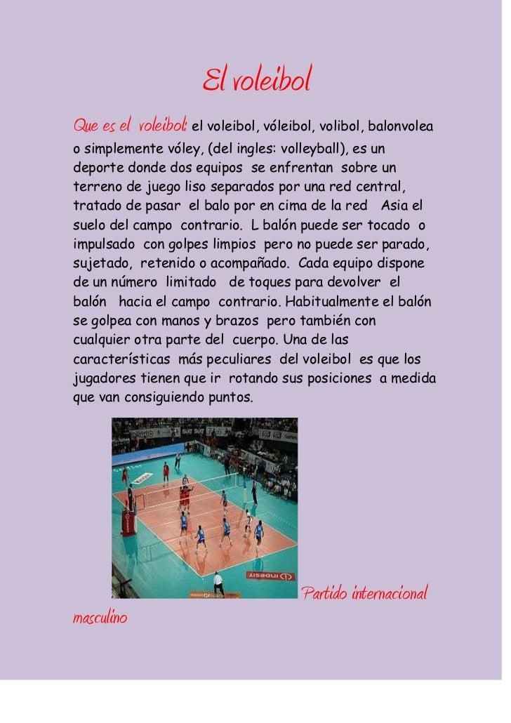 El voleibol  <br />Que es el  voleibol: el voleibol, vóleibol, volibol, balonvolea  o simplemente vóley, (del ingles: voll...