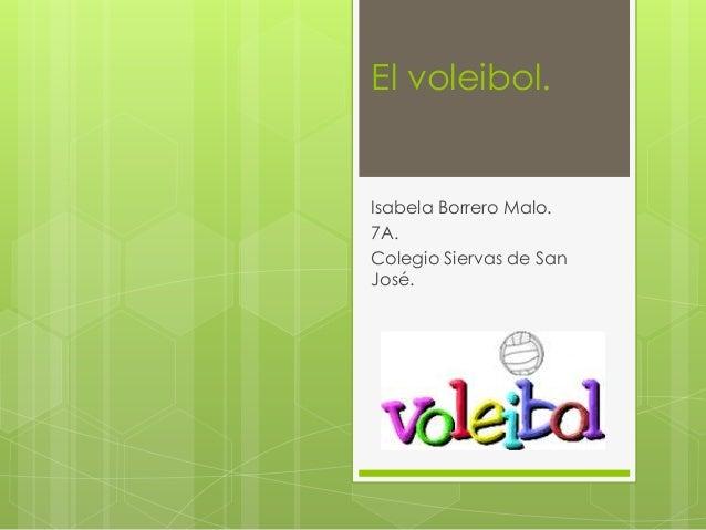 El voleibol.  Isabela Borrero Malo.  7A.  Colegio Siervas de San  José.