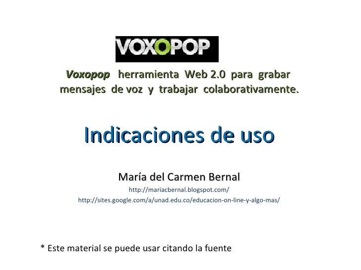 Voxopop  herramienta  Web 2.0  para  grabar  mensajes  de voz  y  trabajar  colaborativamente. Indicaciones de uso María d...