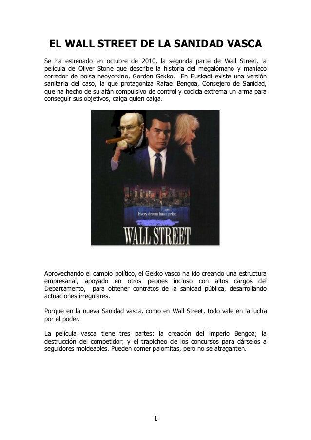 EL WALL STREET DE LA SANIDAD VASCA Se ha estrenado en octubre de 2010, la segunda parte de Wall Street, la película de Oli...
