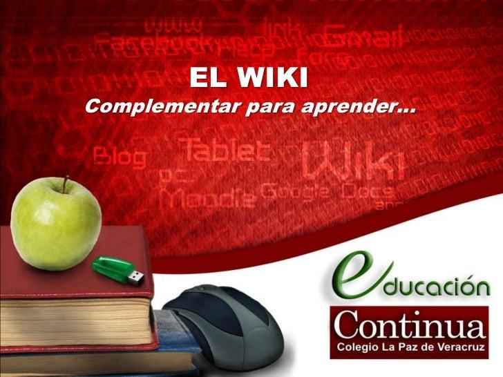 EL WIKIComplementar para aprender…<br />