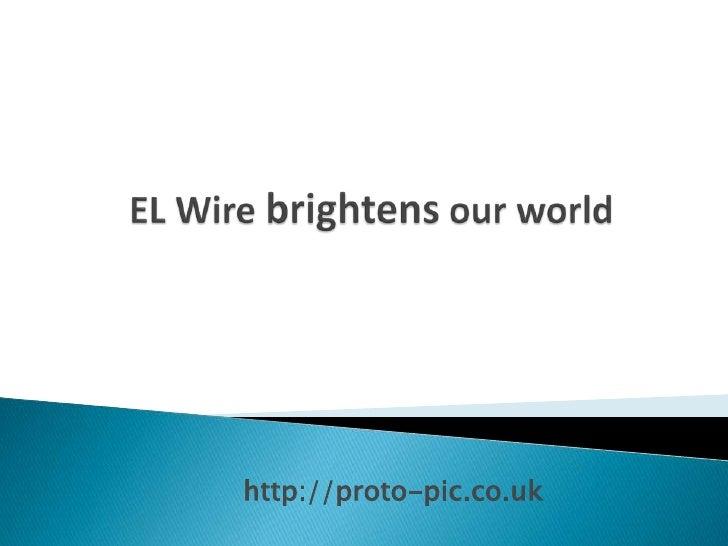El wire brightens our world
