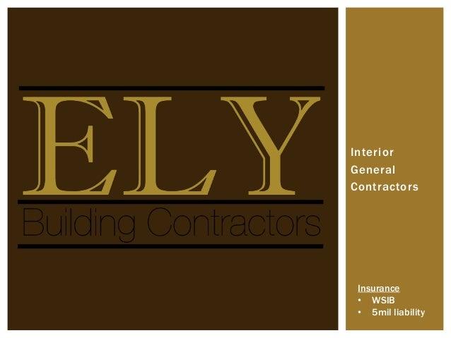 InteriorGeneralContractorsInsurance• WSIB• 5mil liability
