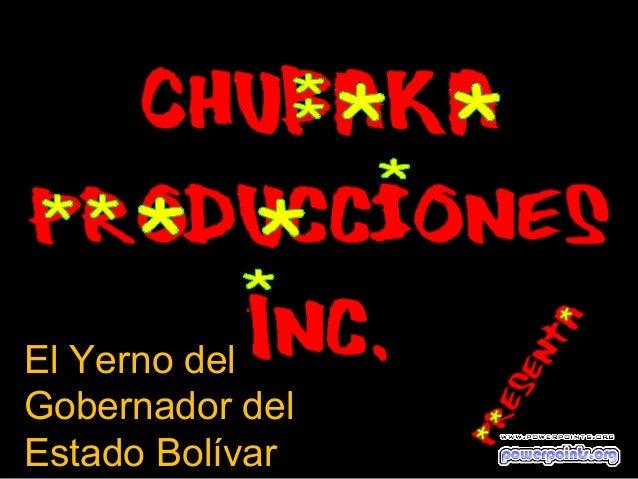 El Yerno delGobernador delEstado Bolívar