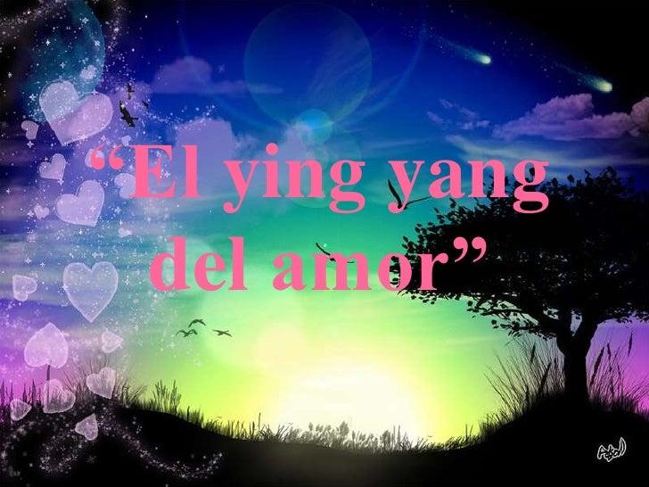 """""""El ying yang del amor"""""""