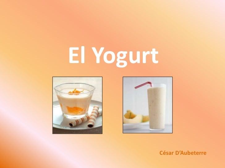 El Yogurt<br />César D'Aubeterre<br />