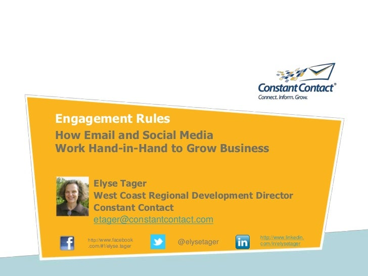 Engagement Rules<br />How Email and Social Media Work Hand-in-Hand to Grow Business<br />Elyse Tager<br />West Coast Regio...