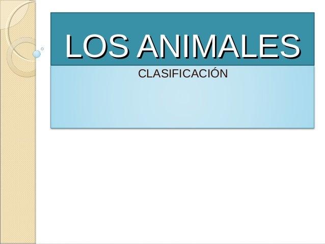 LOS ANIMALES   CLASIFICACIÓN