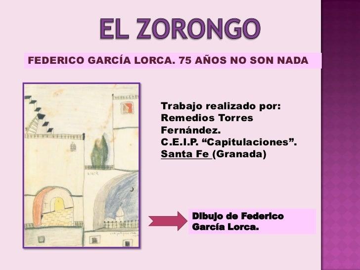 FEDERICO GARCÍA LORCA. 75 AÑOS NO SON NADA                   Trabajo realizado por:                   Remedios Torres     ...