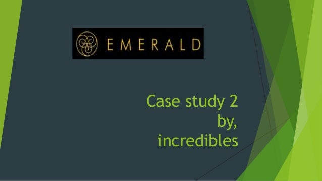 Case study 2 by, incredibles