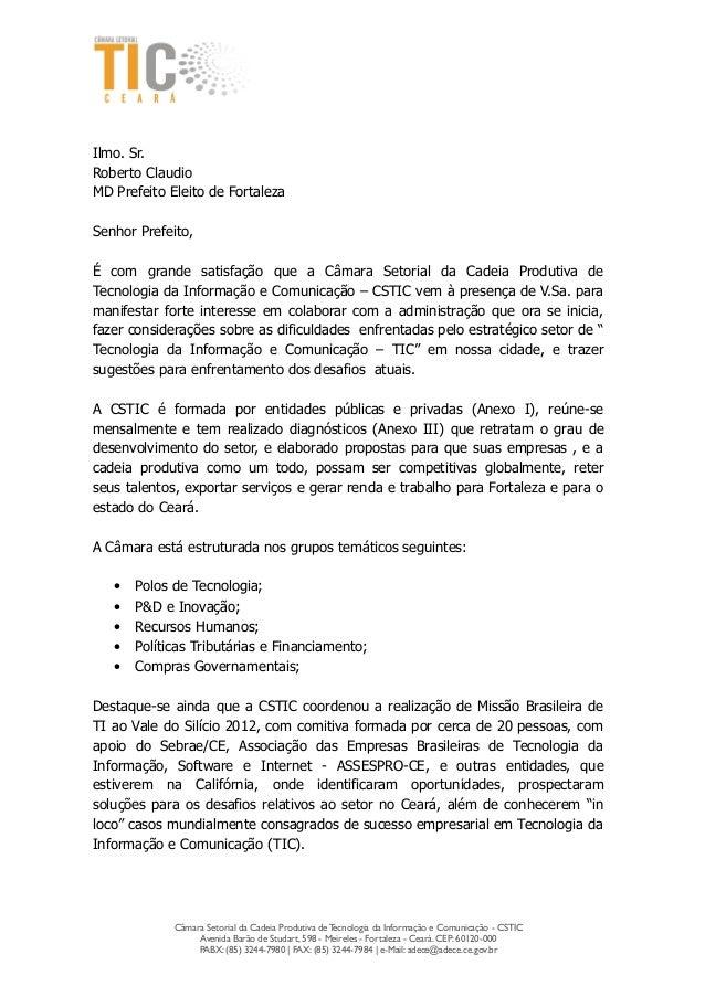 Ilmo. Sr.Roberto ClaudioMD Prefeito Eleito de FortalezaSenhor Prefeito,É com grande satisfação que a Câmara Setorial da Ca...