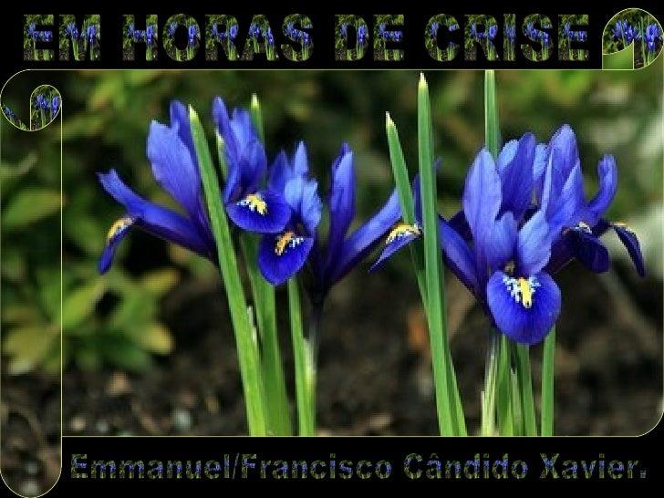 EM HORAS DE CRISE Emmanuel/Francisco Cândido Xavier.