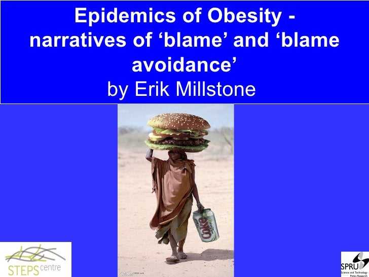 Epidemics of Obesity - narratives of 'blame' and 'blame avoidance' by Erik Millstone