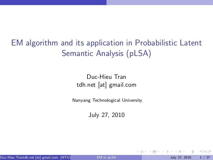 EM algorithm and its application in Probabilistic Latent                   Semantic Analysis (pLSA)                       ...