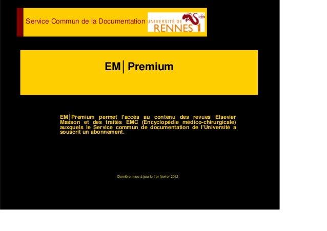 EM│PremiumEM│Premium permet laccès au contenu des revues ElsevierMasson et des traités EMC (Encyclopédie médico-chirurgica...