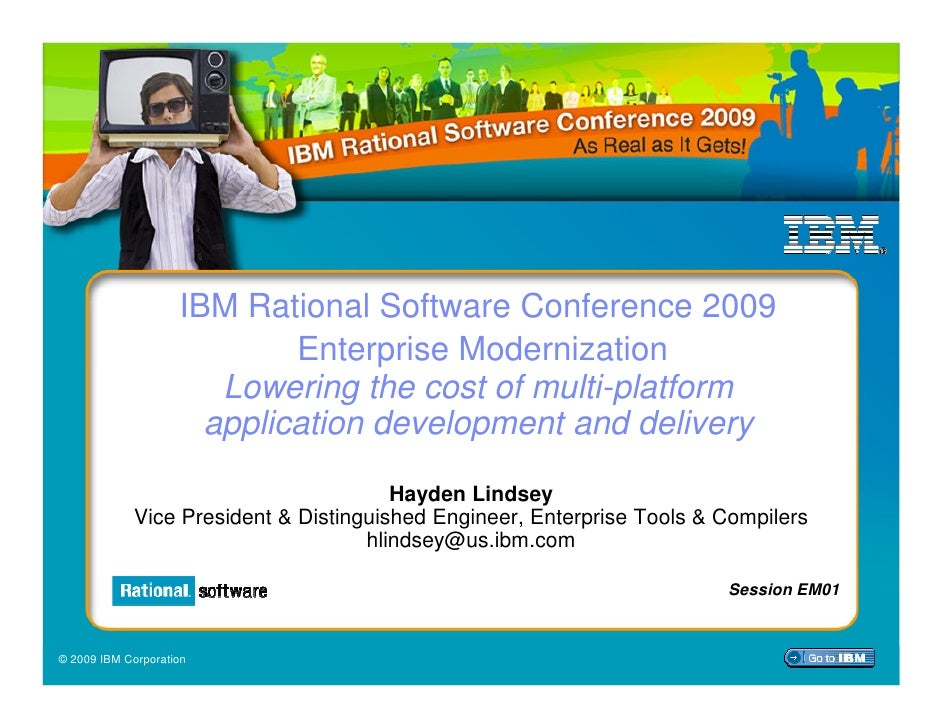 IBM Rational Software Conference 2009: Enterprise Modernization Track Keynote
