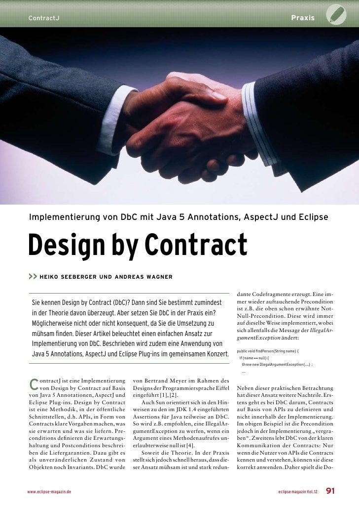Praxis ContractJ     Implementierung von DbC mit Java 5 Annotations, AspectJ und Eclipse   Design by Contract >> heiko see...